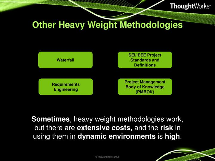 Other Heavy Weight Methodologies
