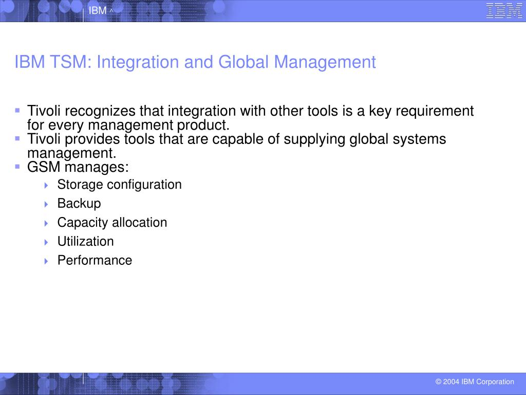 IBM TSM: Integration and Global Management