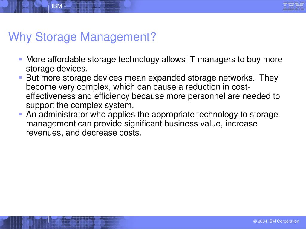 Why Storage Management?