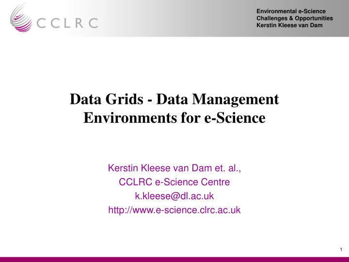Data grids data management environments for e science