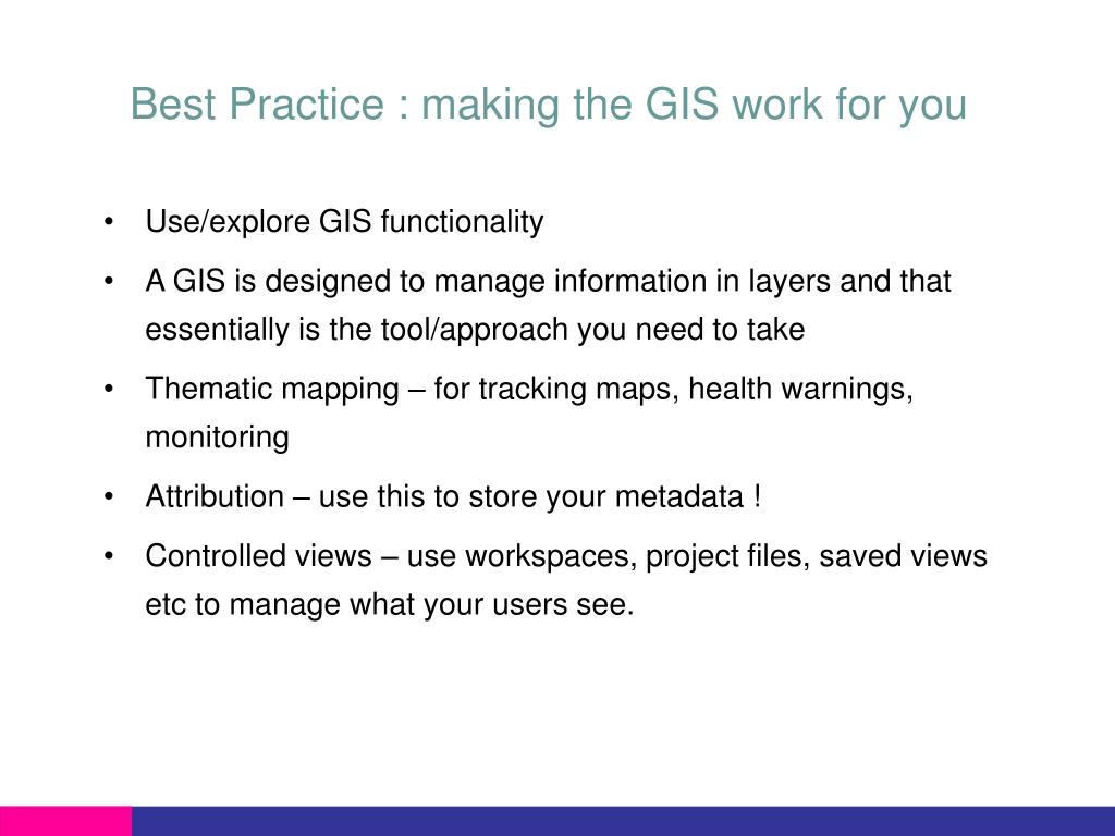 Best Practice : making the GIS work for you