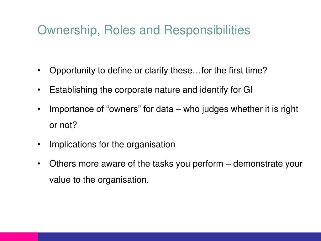 Ownership, Roles and Responsibilities