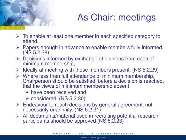 As Chair: meetings