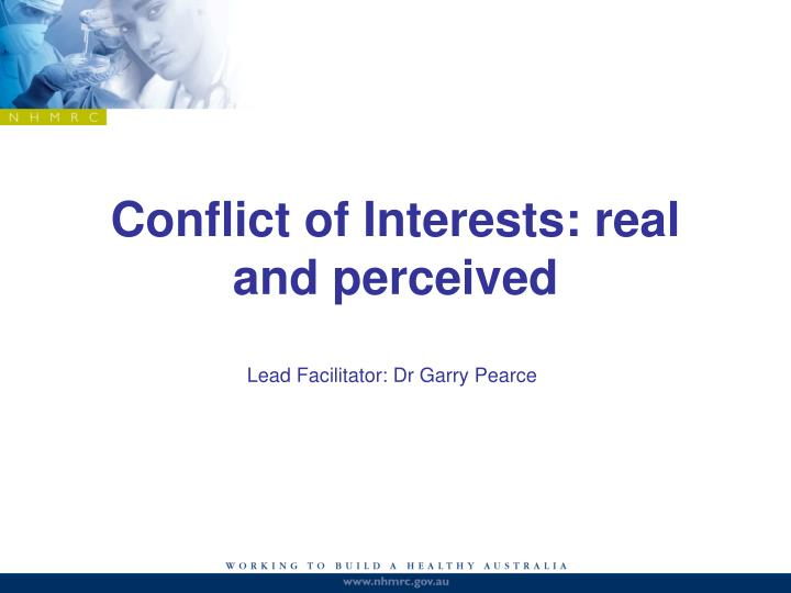 Conflict of Interests: real and perceived