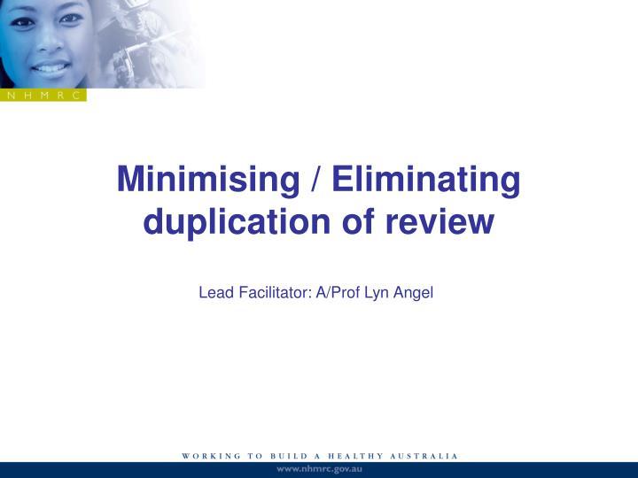 Minimising / Eliminating duplication of review