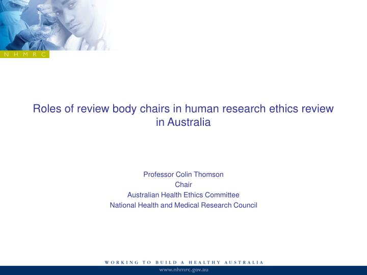 Roles of review body chairs in human research ethics review in Australia
