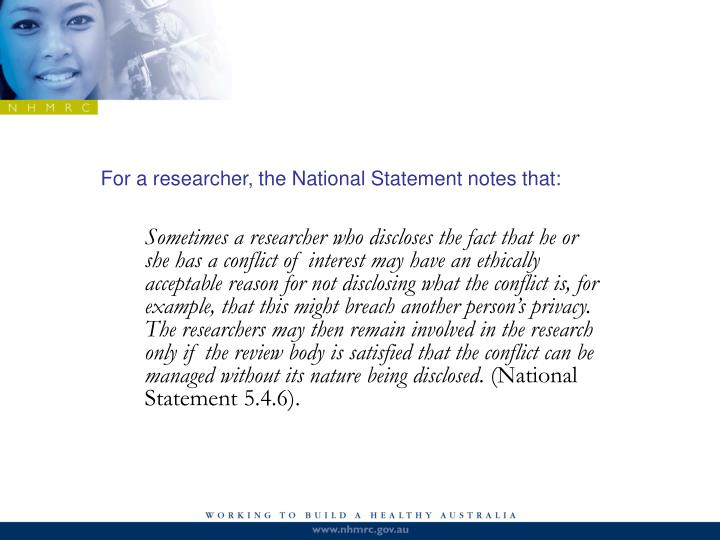 For a researcher, the National Statement notes that: