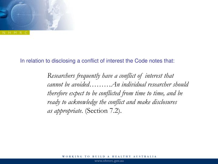 In relation to disclosing a conflict of interest the Code notes that: