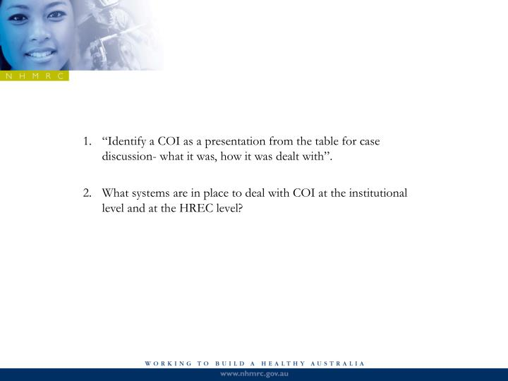 """Identify a COI as a presentation from the table for case discussion- what it was, how it was dealt with""."