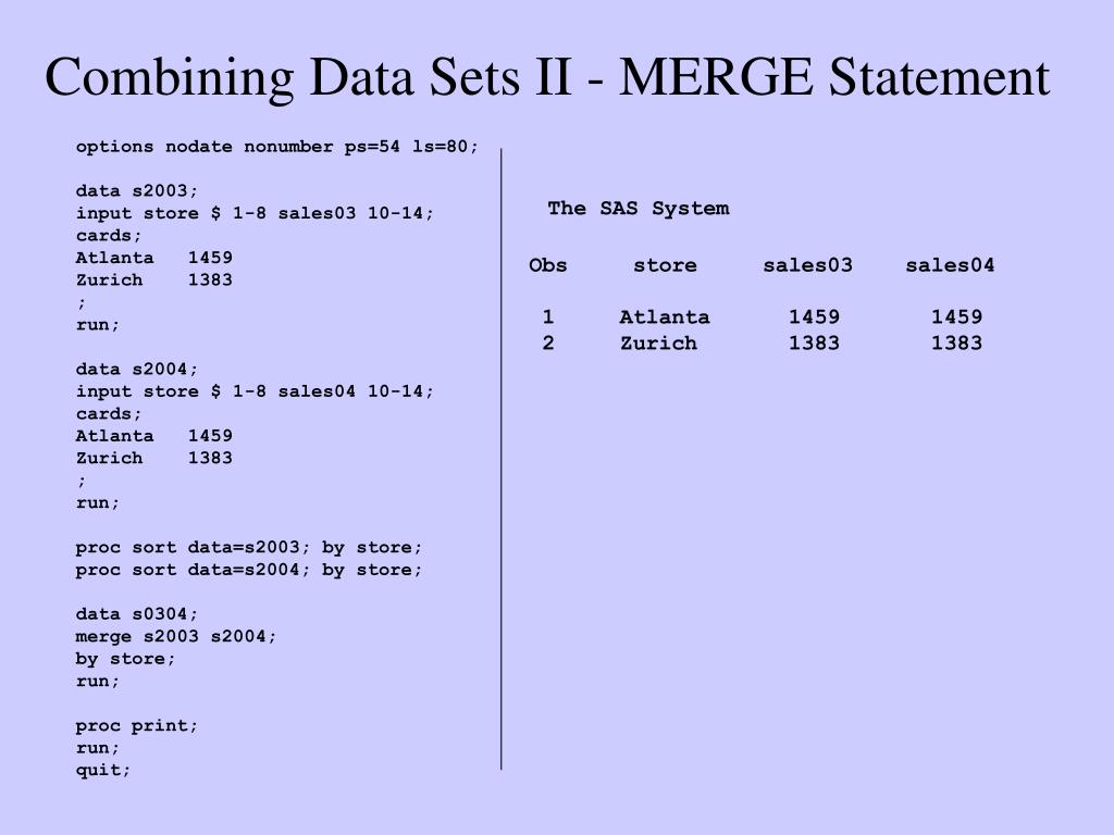 Combining Data Sets II - MERGE Statement