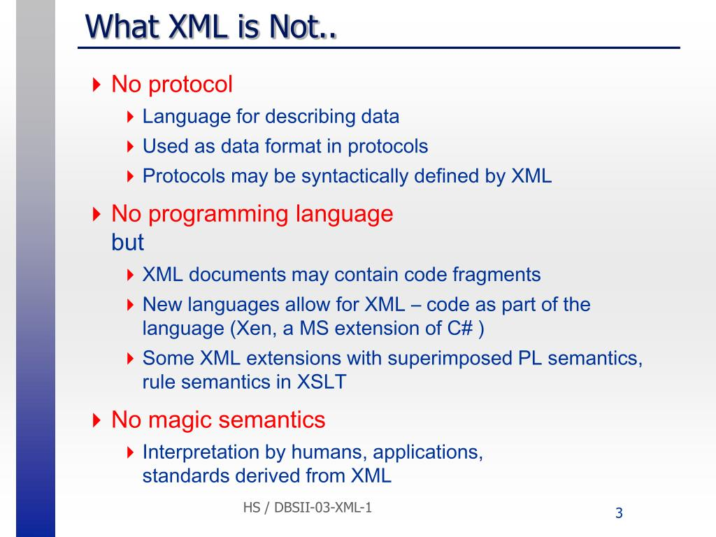 What XML is Not..