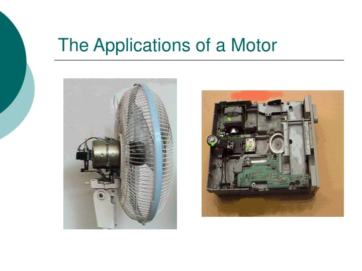 The Applications of a Motor
