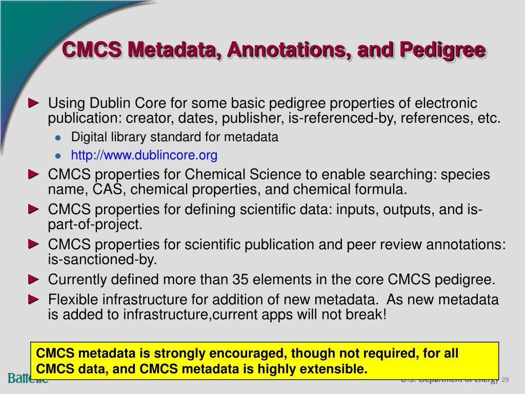 CMCS Metadata, Annotations, and Pedigree