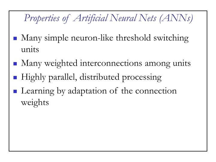 Properties of Artificial Neural Nets (ANNs)