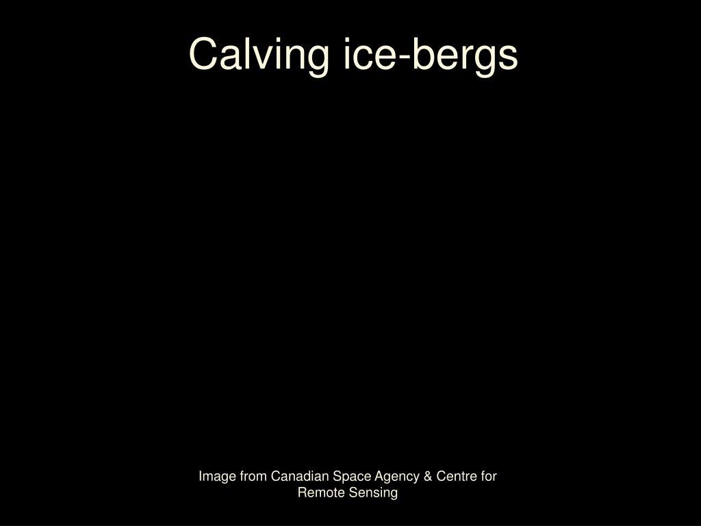 Calving ice-bergs