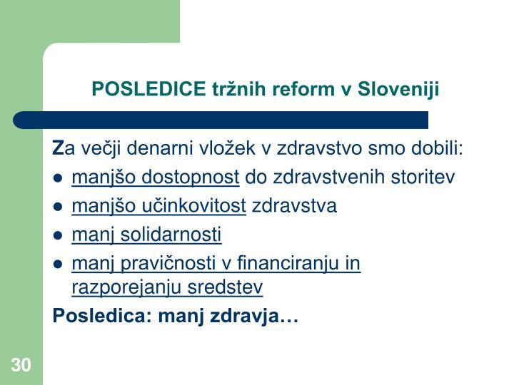 POSLEDICE tržnih reform v Sloveniji