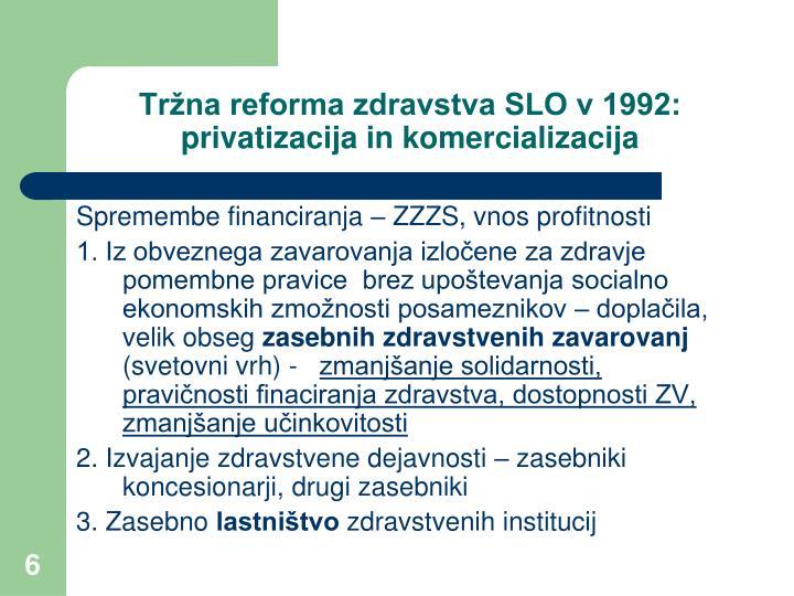 Tržna reforma zdravstva SLO v 1992: privatizacija in komercializacija