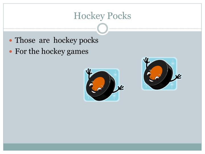 Hockey Pocks