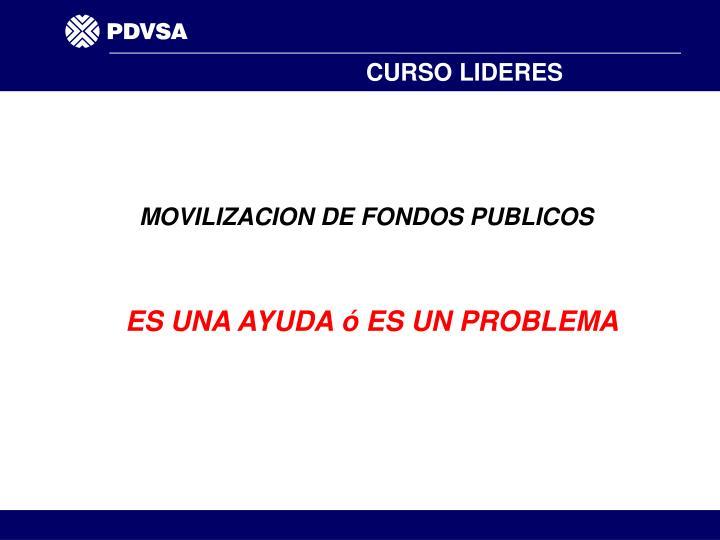 MOVILIZACION DE FONDOS PUBLICOS