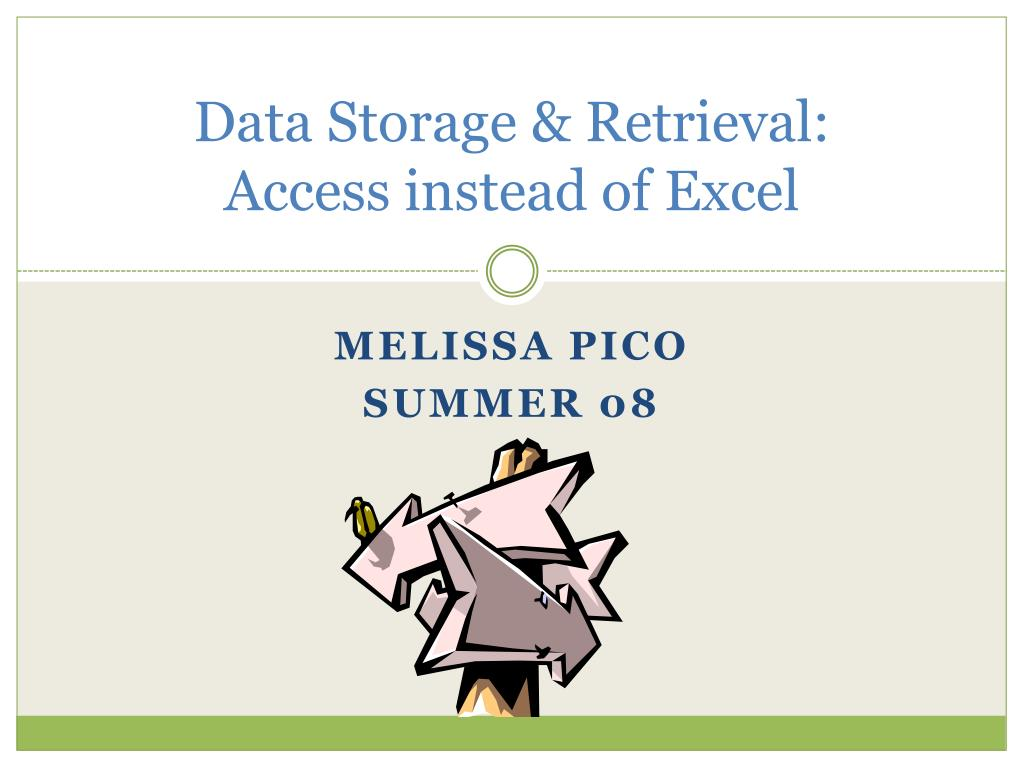 data storage retrieval access instead of excel