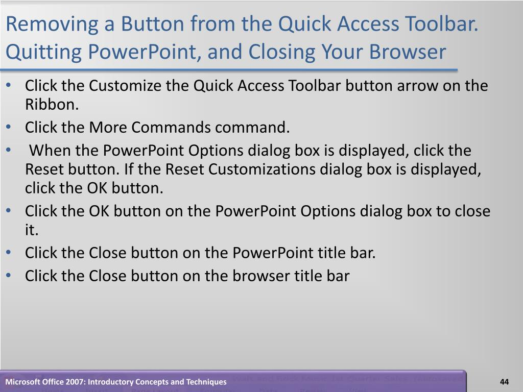 Removing a Button from the Quick Access Toolbar. Quitting PowerPoint, and Closing Your Browser