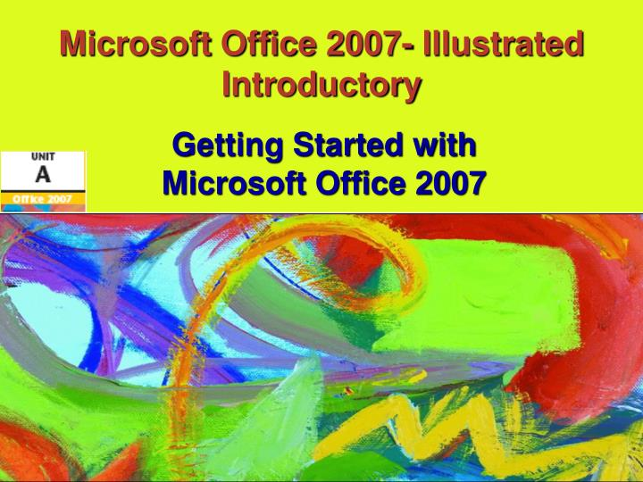 Microsoft office 2007 illustrated introductory
