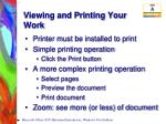 viewing and printing your work