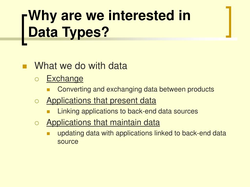 Why are we interested in Data Types?