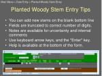 planted woody stem entry tips