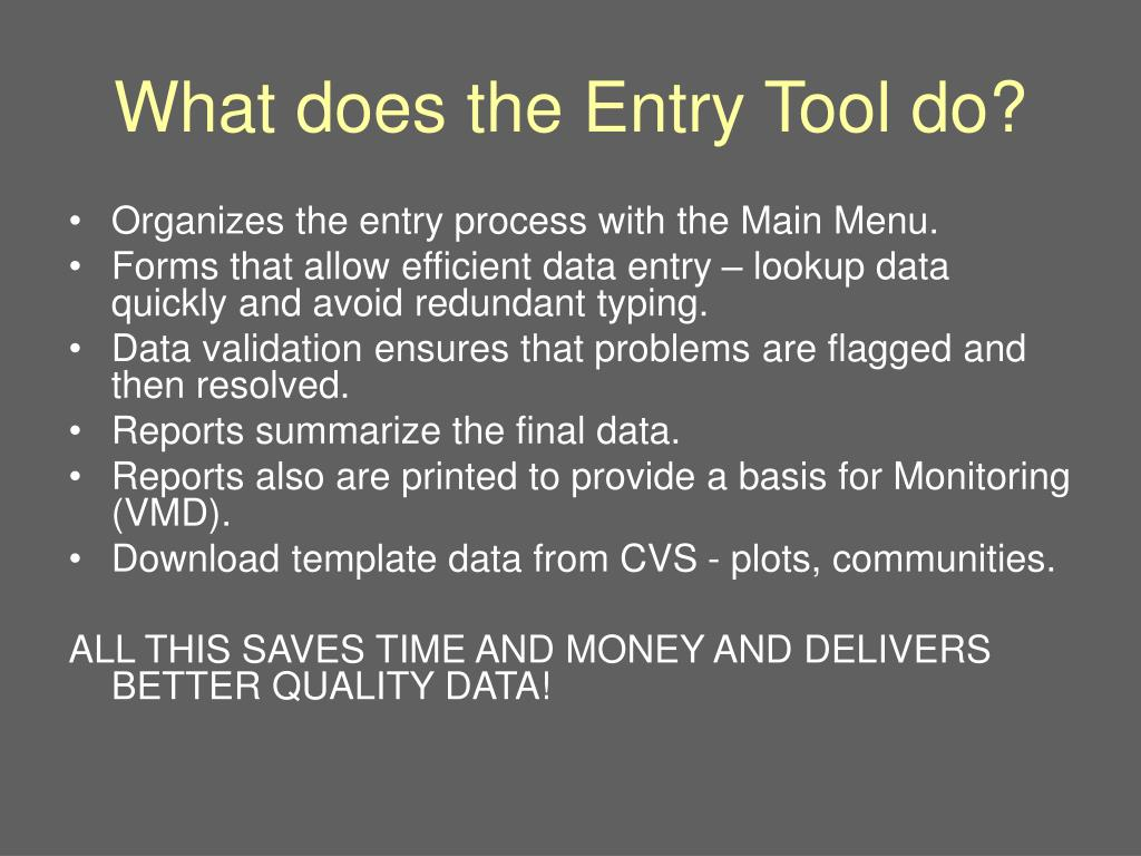 What does the Entry Tool do?