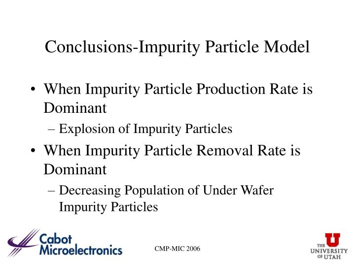 Conclusions-Impurity Particle Model