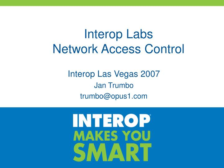 Interop labs network access control