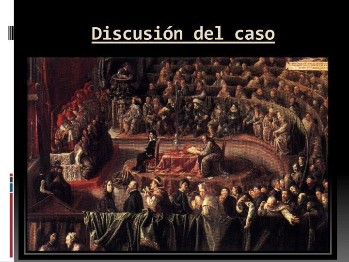 Discusión del caso