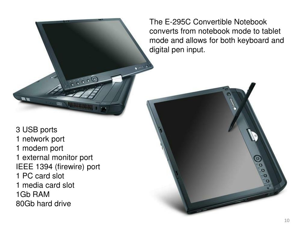 The E-295C Convertible Notebook converts from notebook mode to tablet mode and allows for both keyboard and digital pen input.