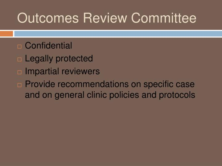 Outcomes Review Committee