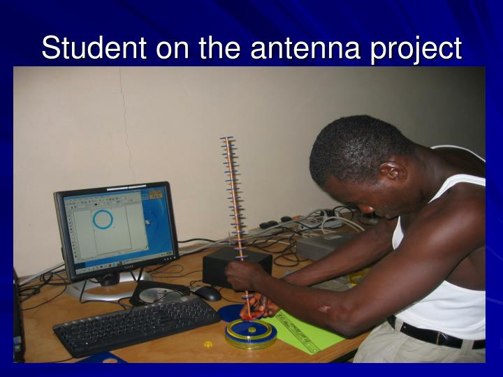 Student on the antenna project
