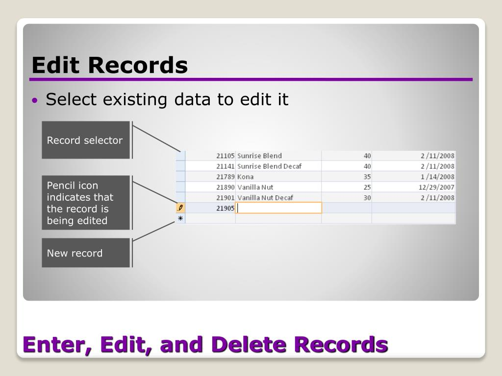 Enter, Edit, and Delete Records
