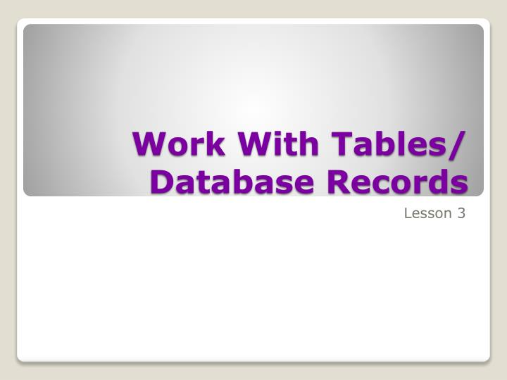 Work with tables database records