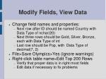 modify fields view data