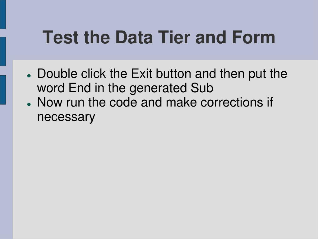Test the Data Tier and Form