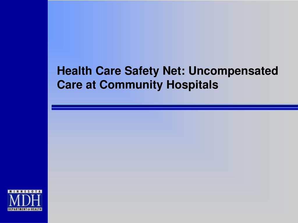 Health Care Safety Net: Uncompensated Care at Community Hospitals
