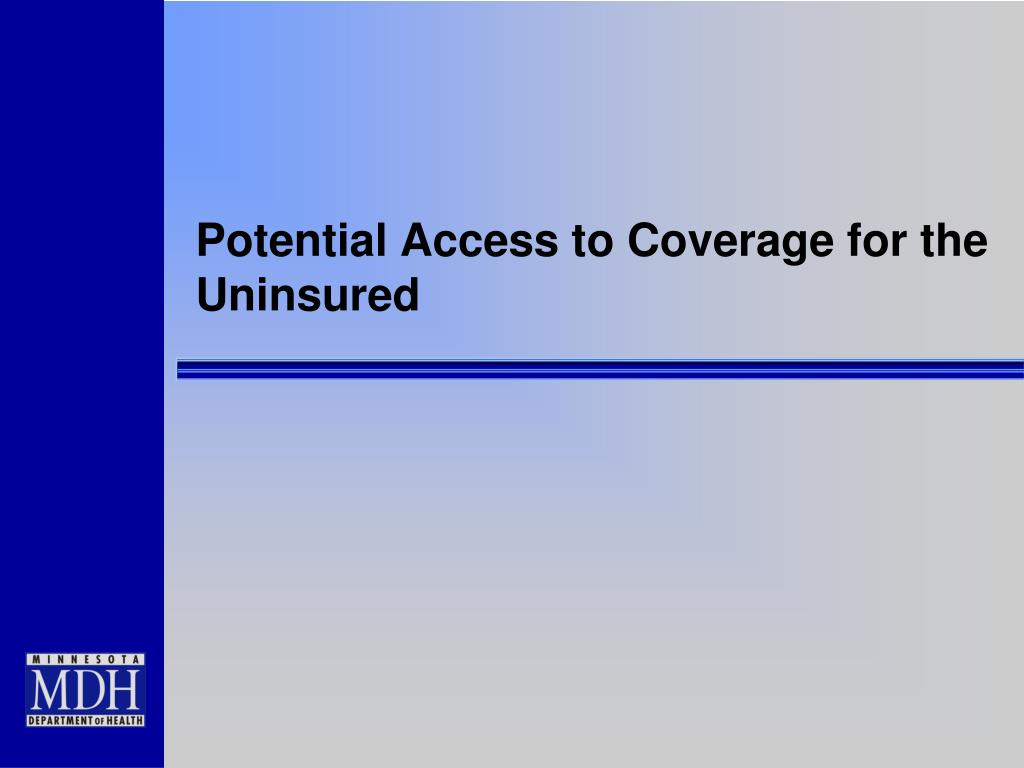 Potential Access to Coverage for the Uninsured