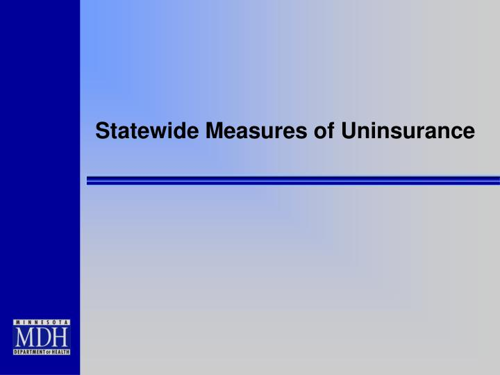Statewide measures of uninsurance