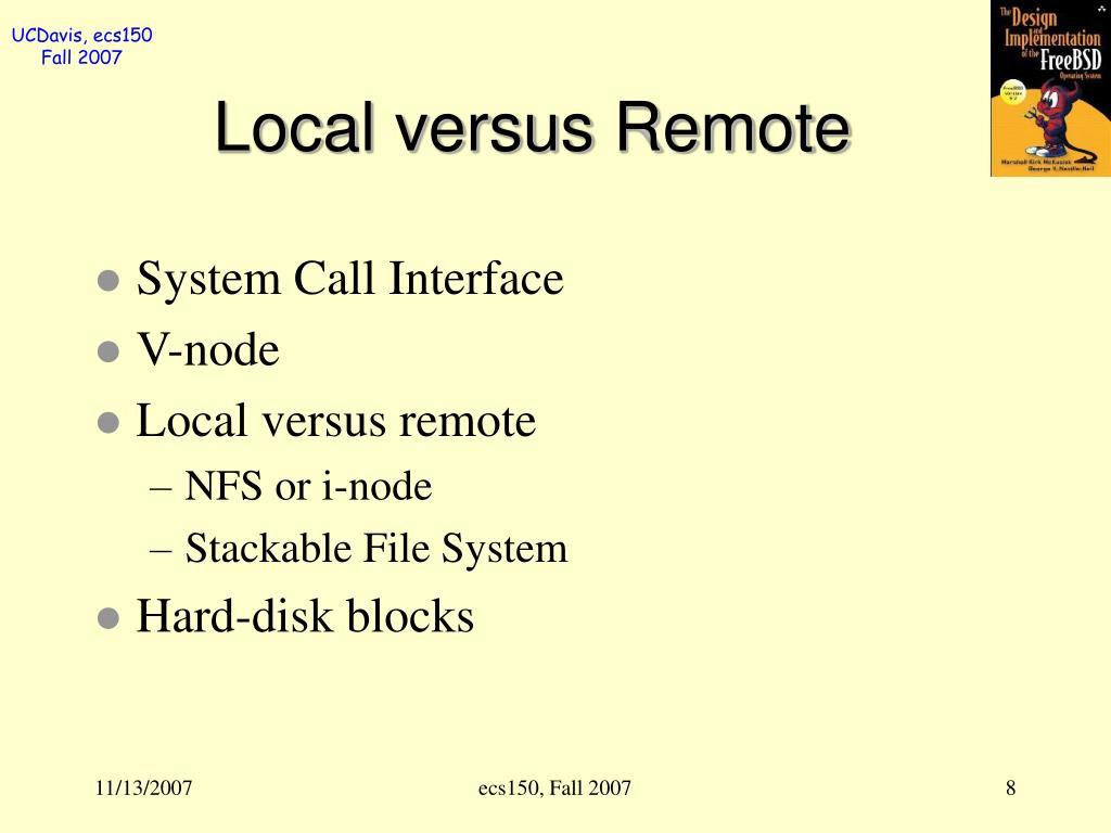 Local versus Remote