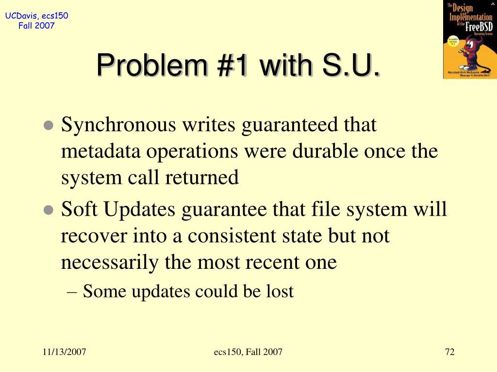 Problem #1 with S.U.