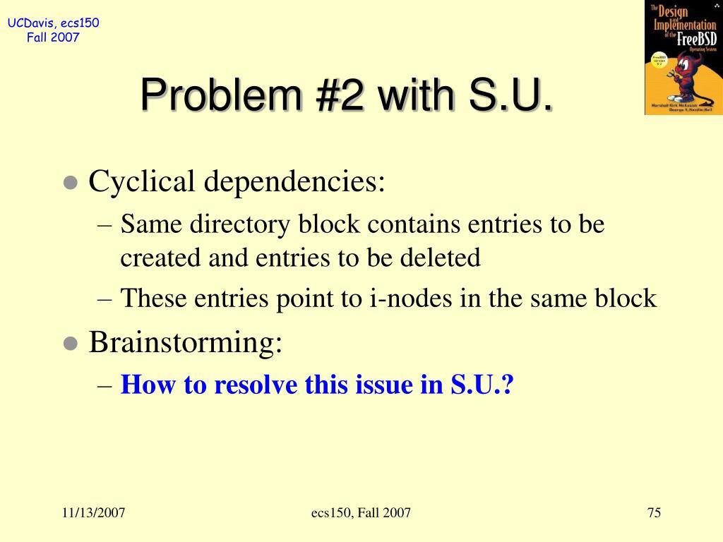 Problem #2 with S.U.