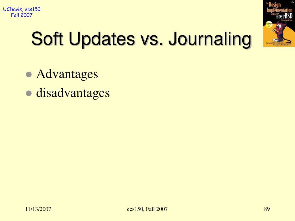 Soft Updates vs. Journaling