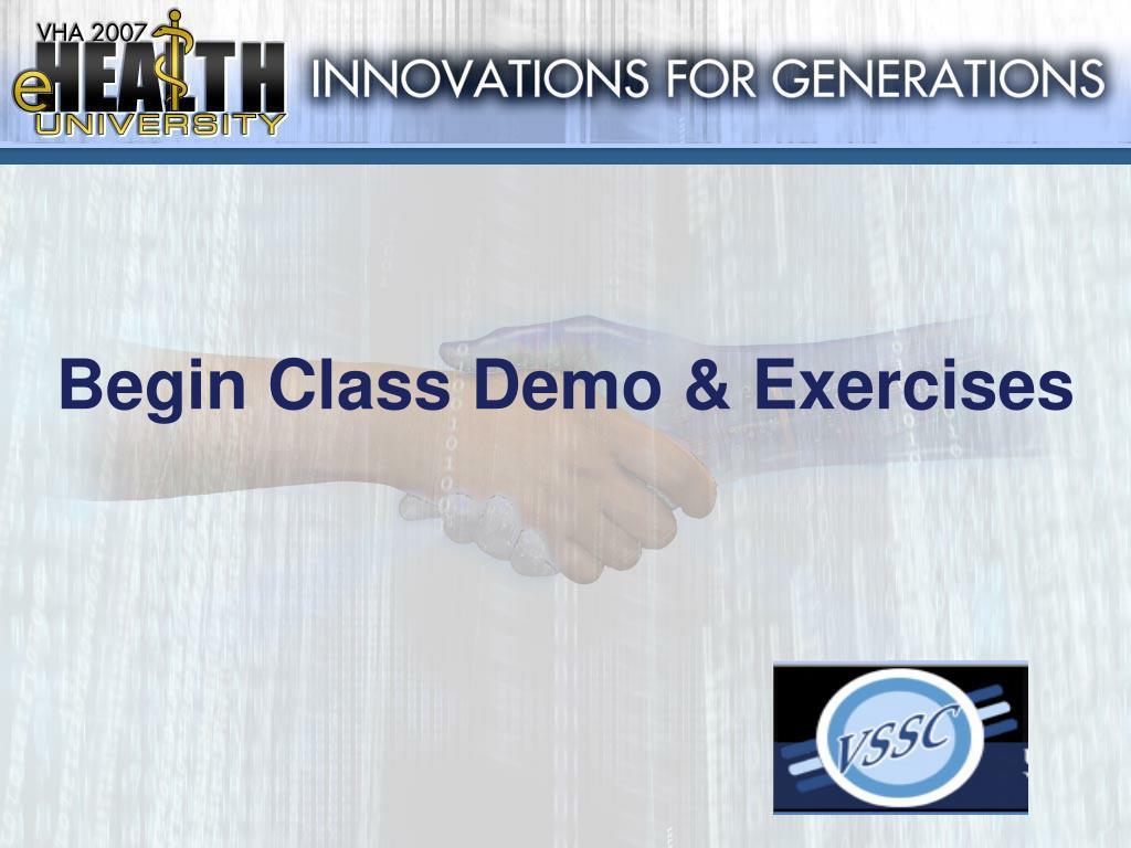 Begin Class Demo & Exercises