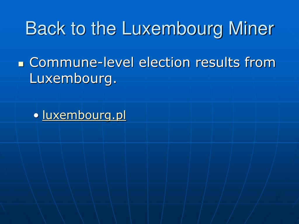 Back to the Luxembourg Miner