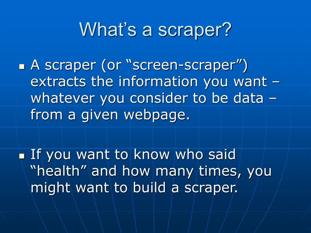 What's a scraper?